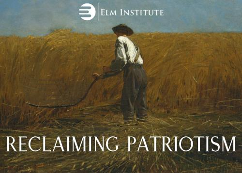 "1865 painting of ""The Veteran in a New Field"" with the words ""Reclaiming Patriotism"" and the Elm Institute logo in white"